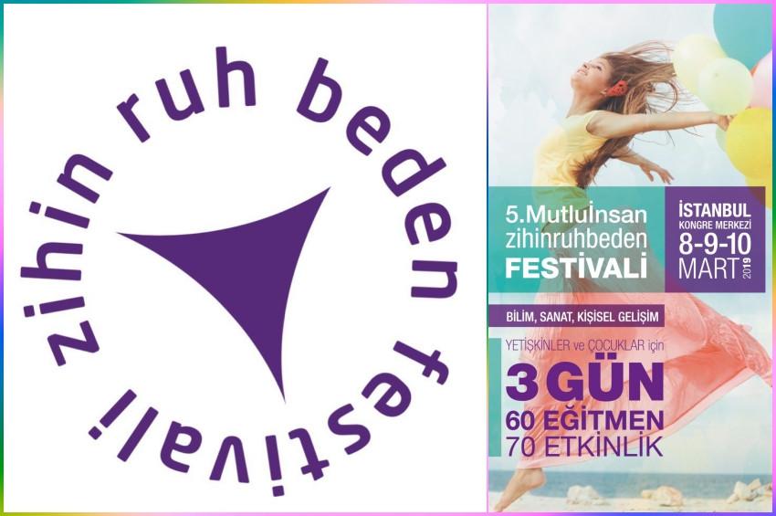 Mutlu İnsan Zihin Ruh Beden Festivali 8 Martta başlıyor