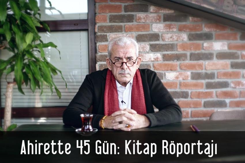 Yazar Mehmet Ali Bulut Ahirette 45 Gün kitabını anlattı